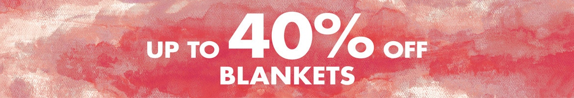 Blankets up to 40% off