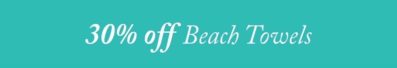 Beach Towels 30% off